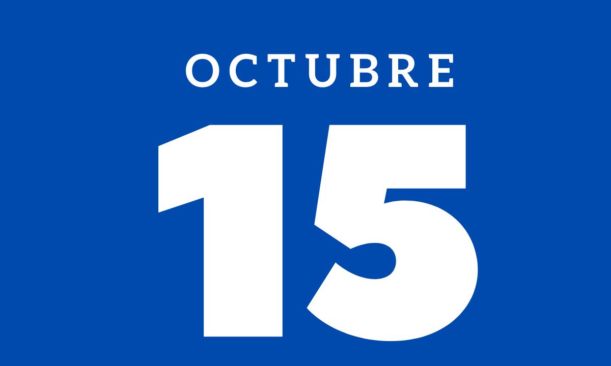 10 hechos relevantes ocurridos un 15 de octubre