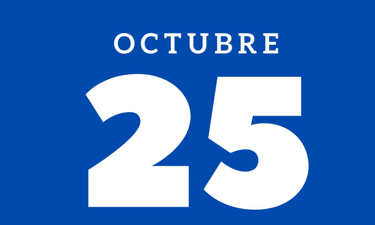10 hechos relevantes ocurridos un 25 de octubre
