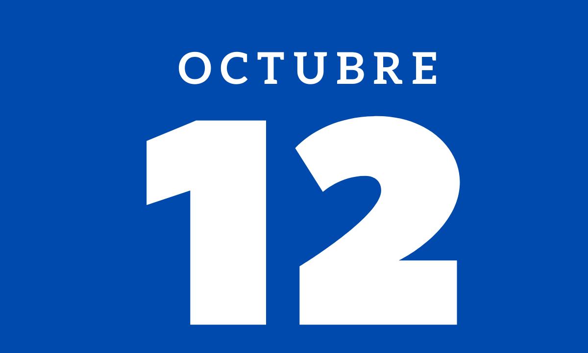 10 hechos relevantes ocurridos un 12 de octubre